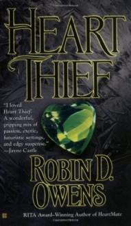 By Robin D. Owens Heart Thief (Celta's HeartMates, Book 2) (First Berkley Sensation Edition) [Mass Market Paperback] - Robin D. Owens
