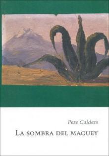 La Sombra del Maguey - Pere Calders