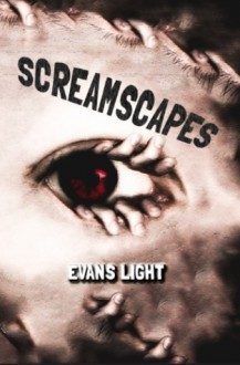 Screamscapes: Tales of Terror (Limited Edition) - Evans Light