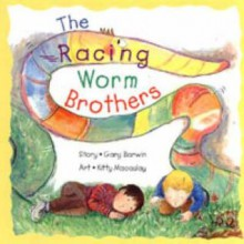 The Racing Worm Brothers - Gary Barwin, Kitty Macaulay