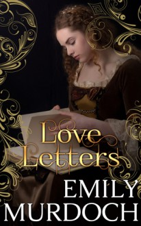 Love Letters: Conquests, Book 2 - Katie Bunn,Emily Murdoch,Emily Murdoch