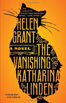 The Vanishing of Katharina Linden: A Novel - Helen Grant