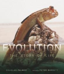 Evolution: The Story of Life - Douglas Palmer