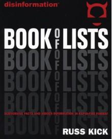 Disinformation Book of Lists: Subversive Facts and Hidden Information in Rapid-Fire Format - Russ Kick