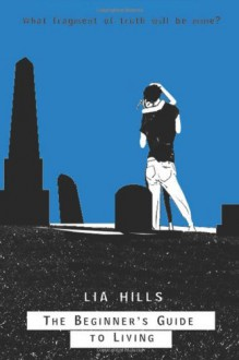 The Beginner's Guide to Living - Lia Hills