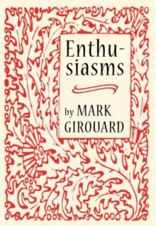 Enthusiasms - Mark Girouard