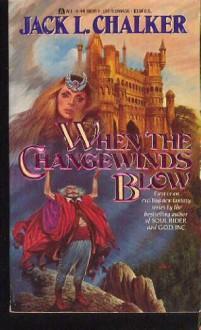 When the Changewinds Blow - Jack L. Chalker