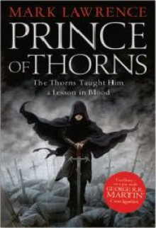 Prince of Thorns (The Broken Empire #1) - Mark Lawrence
