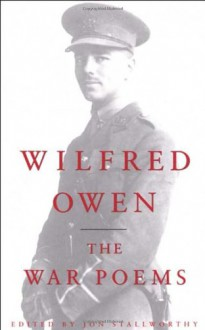 The War Poems - Wilfred Owen, Jon Stallworthy