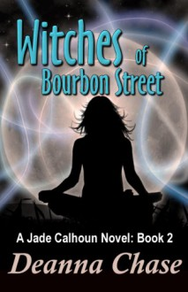Witches of Bourbon Street - Deanna Chase