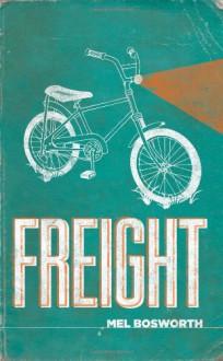 Freight - Mel Bosworth, J.S. Graustein