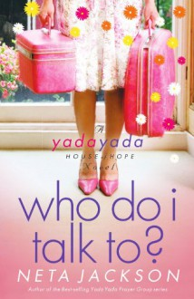 Who Do I Talk To? (Yada Yada House of Hope Series #2) - Neta Jackson