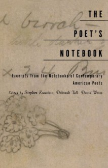 The Poet's Notebook: Excerpts from the Notebooks of 26 American Poets - Stephen Kuusisto