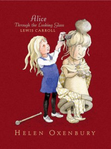 Alice Through the Looking-Glass - Lewis Carroll