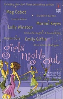 Girls' Night Out - Carole Matthews, Sarah Mlynowski, Meg Cabot, Marian Keyes, Emily Giffin