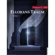Ellorans Traum - Frances G. Hill