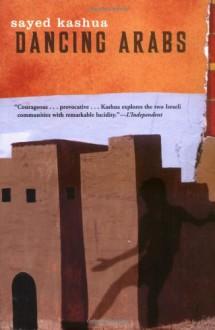 Dancing Arabs - Sayed Kashua,Miriam Shlesinger