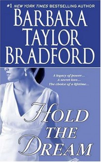 Hold the Dream - Barbara Taylor Bradford