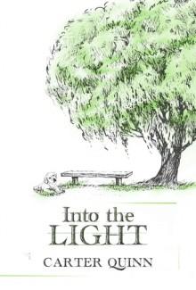 Into the Light - Carter Quinn