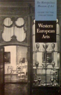 Guide to the Collections: Western European Arts - Edith A Standen