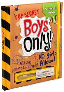 Top Secret Boys Only! - Dan Crisp, Kirsty Neale