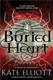 Buried Heart - Kate Elliott