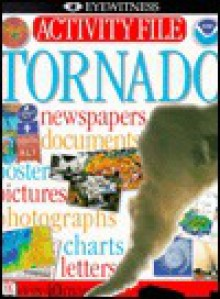 Tornado: Activity File [With Poster and Pictures, Photos, Newspaper Copy, Charts & Letters] - Helena Spiteri, Joanne Connor