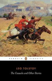 The Cossacks and Other Stories - Leo Tolstoy, David McDuff, Paul Foote