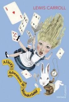 Alice's Adventures in Wonderland & Through the Looking Glass - Lewis Carroll