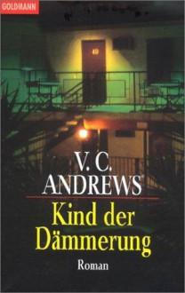 Kind der Dämmerung - V.C. Andrews