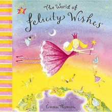 The World Of Felicity Wishes - Emma Thomson
