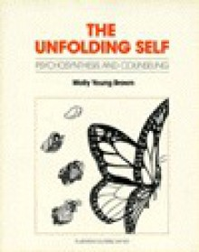 Unfolding Self: Psychosynthesis and Counseling - Molly Young Brown
