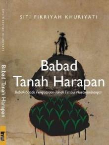 Babad Tanah Harapan: Babak-babak Penguasaaan Tanah Timbul Nusakambangan - Siti Fikriyah Khuriyati, Fauzi Fashri