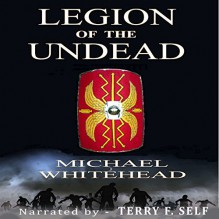 Legion of the Undead - Michael Whitehead