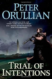 Trial of Intentions (Vault of Heaven) - Peter Orullian