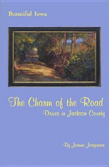 The Charm of the Road: Drives in Jackson County - Jeanne Jorgensen