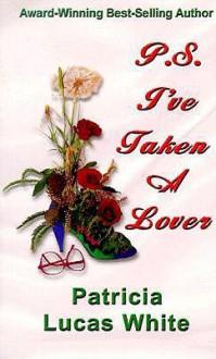 P.S. I've Taken a Lover - Patricia Lucas White