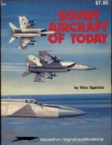 Soviet Aircraft of Today - Aircraft Specials series (6015) - Nico Sgarlato