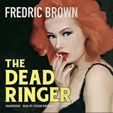 The Dead Ringer: The Ambrose and Ed Hunter, Book 2 - Stefan Rudnicki,Fredric Brown