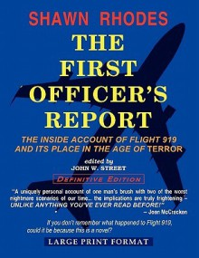 The First Officer's Report - Shawn Rhodes, John Street