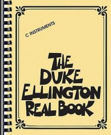 The Duke Ellington Real Book: C Instruments - Duke Ellington