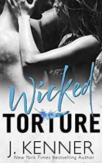 Wicked Torture - J. Kenner