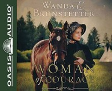 Woman of Courage: Collector's Edition Continues the Story of Little Fawn - Wanda E. Brunstetter