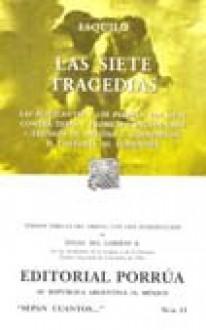 Las Siete Tragedias - Aeschylus, Ángel Ma. Garibay K.
