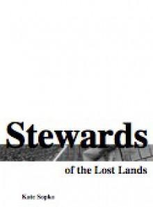 Stewards of the Lost Lands - Kate Sopko