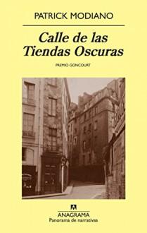 Calle de las tiendas oscuras (Panorama de narrativas) (Spanish Edition) - Patrick Modiano, María Teresa Gallego Urrutia