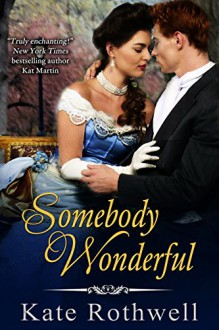 Somebody Wonderful (Somebody series Book 1) - Kate Rothwell