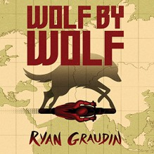 Wolf by Wolf - Christa Lewis,Ryan Graudin,Hachette Audio