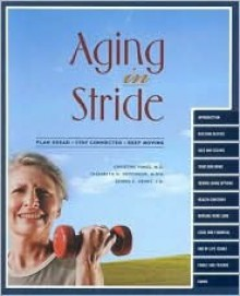 Aging in Stride: Plan Ahead Stay Connected Keep Moving - Christine Himes
