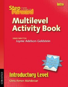 Step Forward, Introductory Level Multilevel Activity Book: Language for Everyday Life - Chris Armen Mahdesian